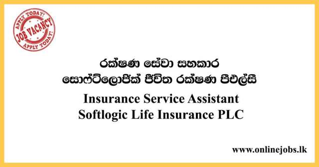 Insurance Service Assistant - Softlogic Life Insurance PLC Vacancies 2020