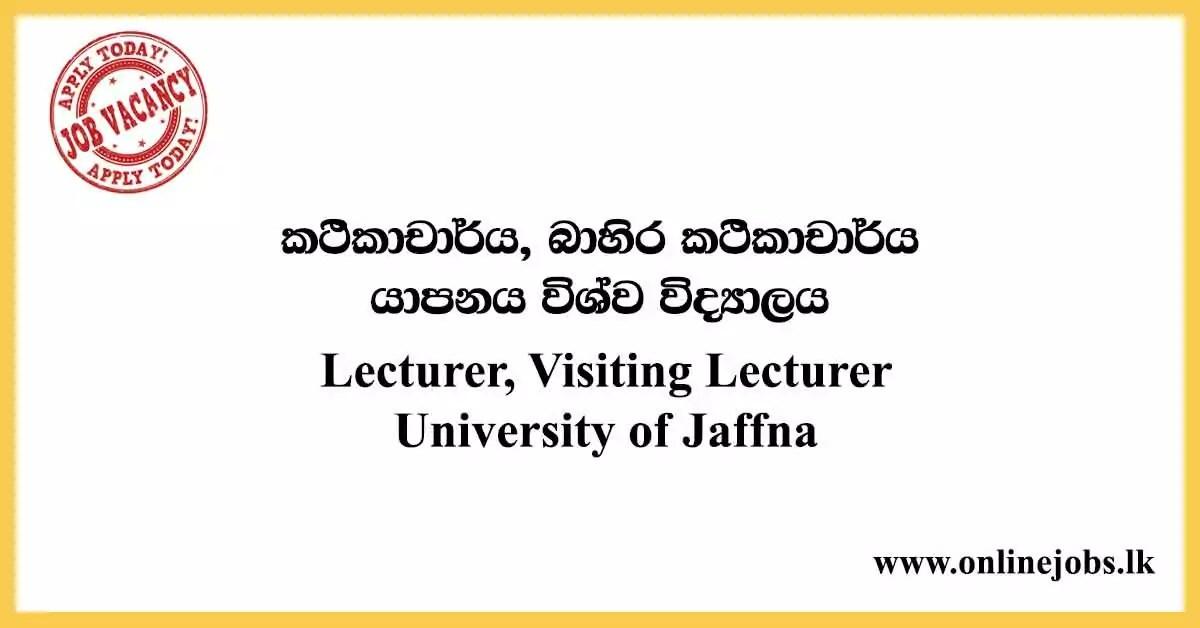 Temporary Lecturer, Temporary Demonstrator, Visiting Lecturer - University of Jaffna