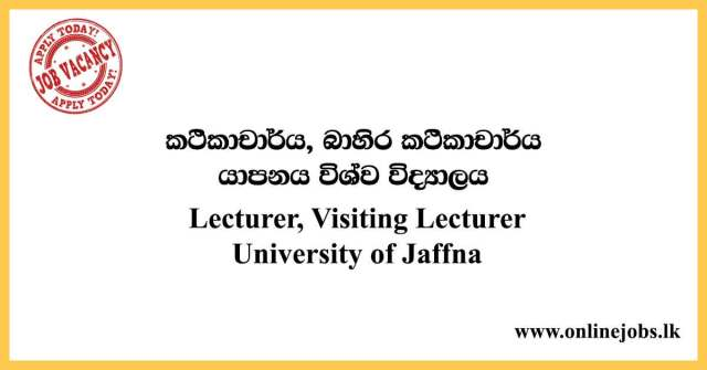 Temporary Lecturer, Temporary Demonstrator, Visiting Lecturer - University of Jaffna
