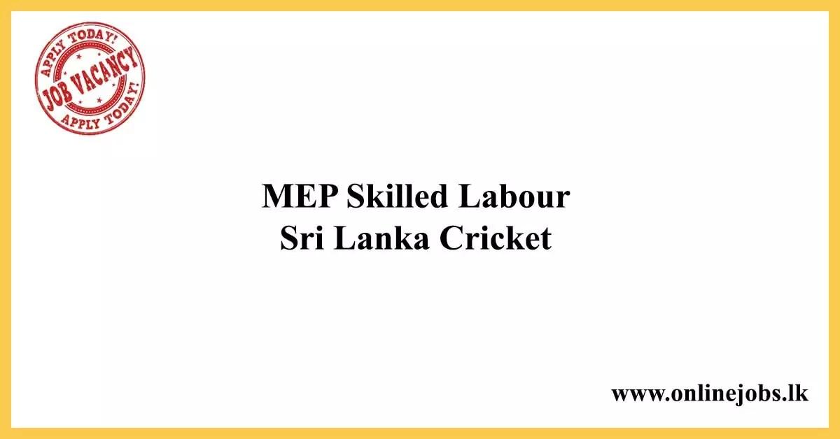 MEP Skilled Labour - Sri Lanka Cricket Job Vacancies
