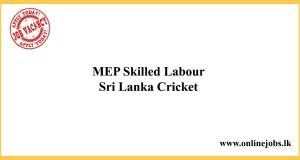 MEP Skilled Labour - Sri Lanka Cricket Job Vacancies