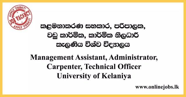 Management Assistant, Administrator, Carpenter, Technical Officer - University of Kelaniya