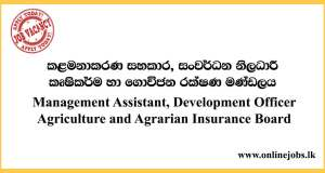 Management Assistant, Development Officer Agriculture and Agrarian Insurance Board