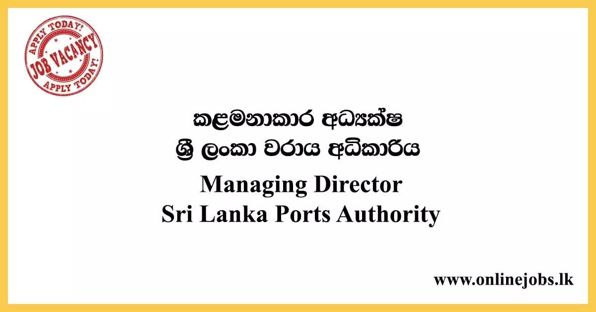 Managing Director - Sri Lanka Ports Authority