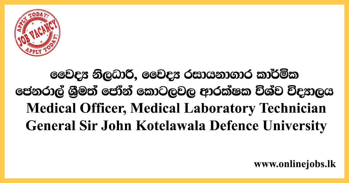 Medical Officer, Medical Laboratory Technician - General Sir John Kotelawala Defence University