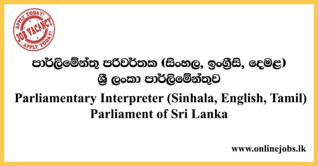 Parliamentary Interpreter (Sinhala, English, Tamil) - Parliament of Sri Lanka