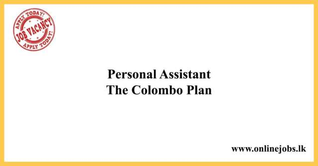 Personal Assistant - The Colombo Plan vacancies