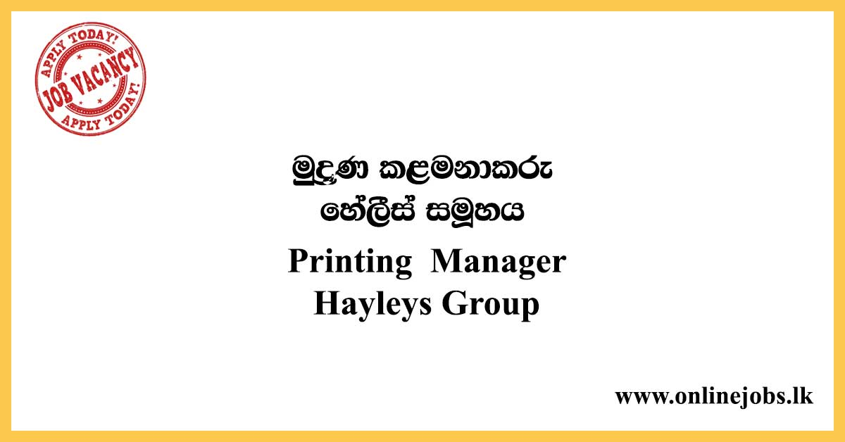 Printing Manager Job Vacancies - Hayleys Group