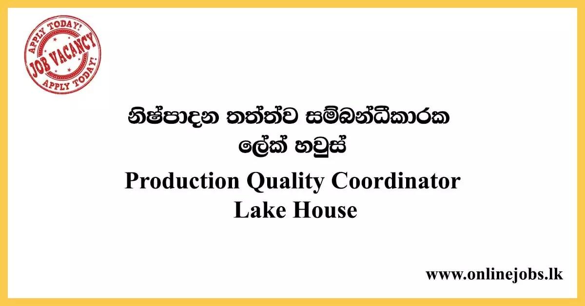 Production Quality Coordinator - Lake House