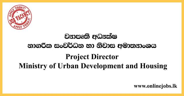 Project Director - Ministry of Urban Development and Housing