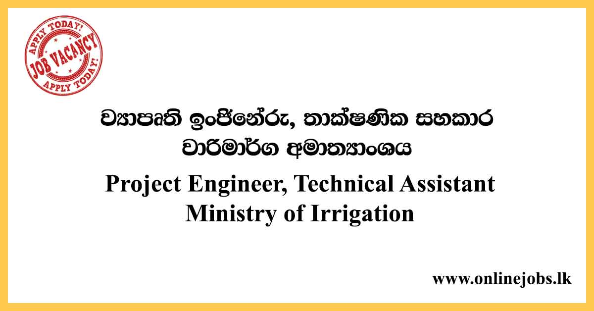 Project Engineer, Technical Assistant - Ministry of Irrigation