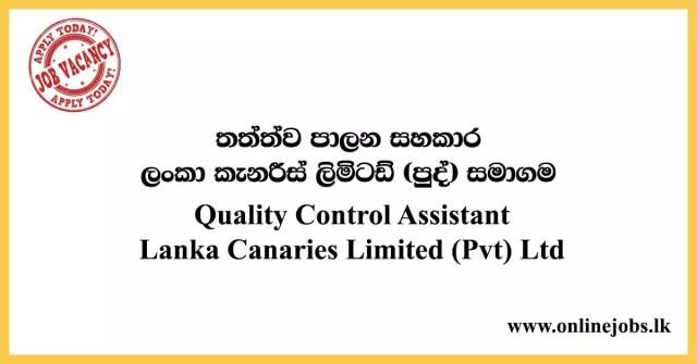 Quality Control Assistant Lanka Canaries Limited (Pvt) Ltd