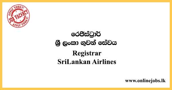 Registrar - SriLankan Airlines Vacancies 2021