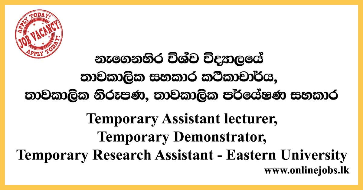 Temporary Assistant lecturer, Temporary Demonstrator, Temporary Research Assistant - Eastern University