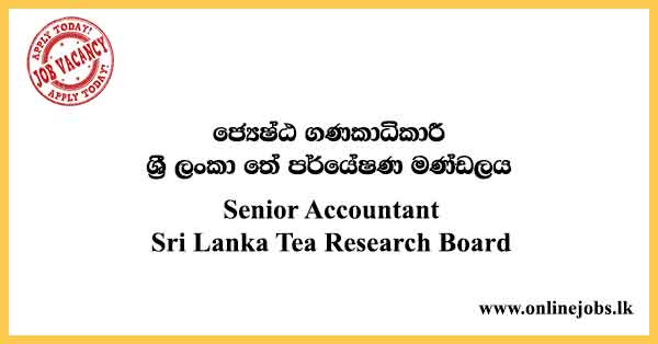 Senior Accountant - Sri Lanka Tea Research Board Vacancies 2021