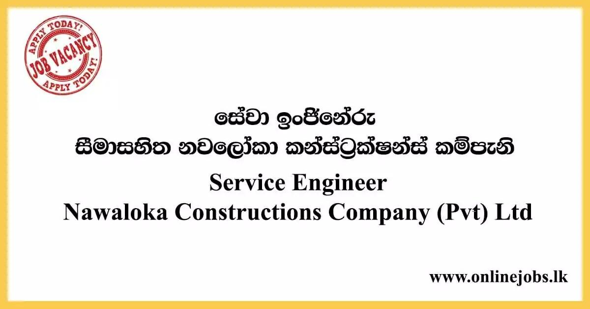 Service Engineer - Nawaloka Constructions Company Vacancies
