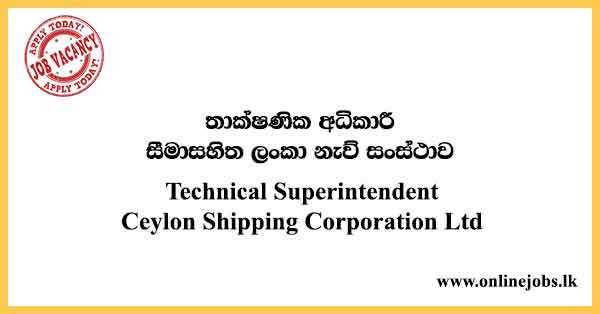 Technical Superintendent - Ceylon Shipping Corporation Vacancies 2021
