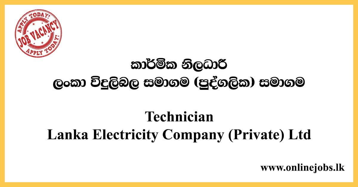 Technician - Lanka Electricity Company (Private) Ltd