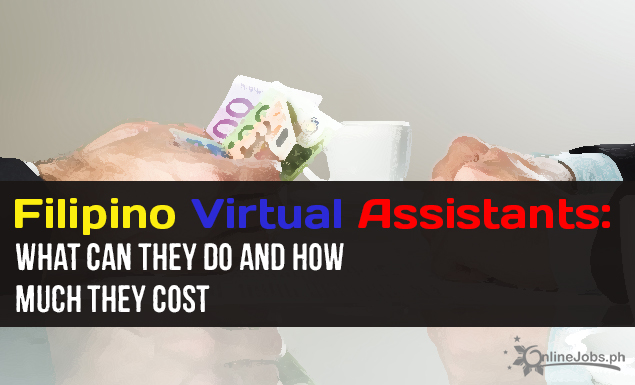 Filipino Virtual Assistants What Can They Do And How Much They Cost