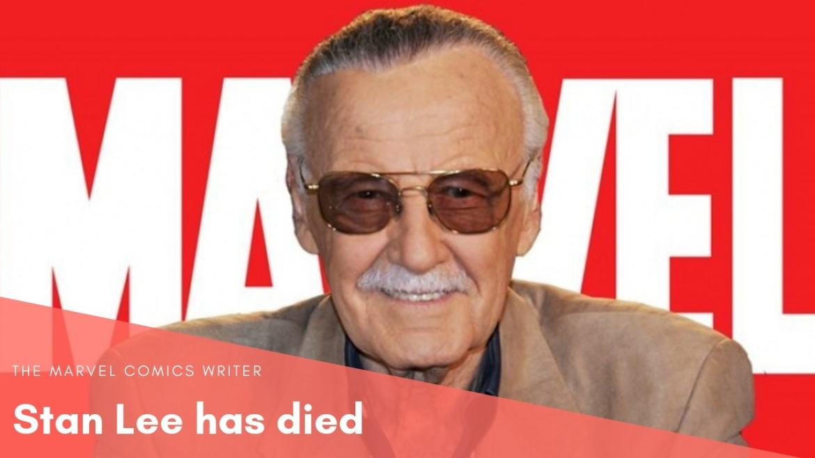 The legendary writer of the Marvel Comics Stan Lee died.