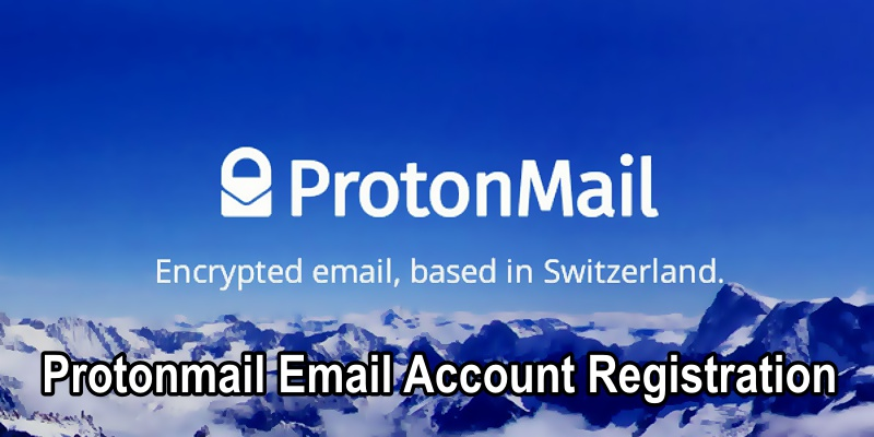 Protonmail SignUp | Protonmail Email Account Registration | Protonmail Login