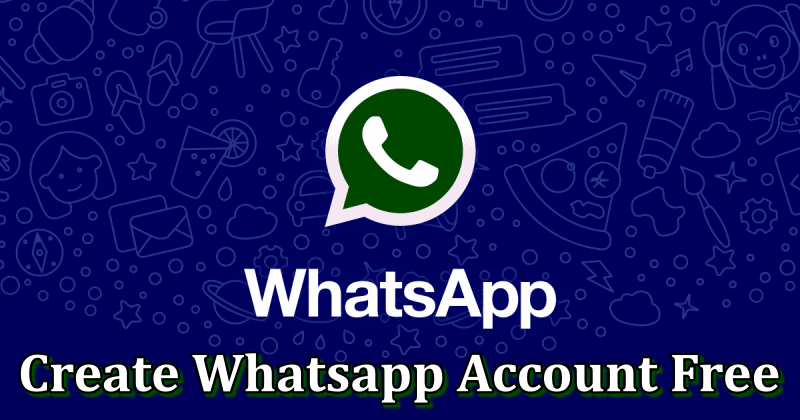 How to Create Whatsapp Account Free – Whatsapp Registration/Sign in