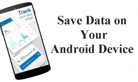 Learn How to Save Mobile Data on Your Android Device