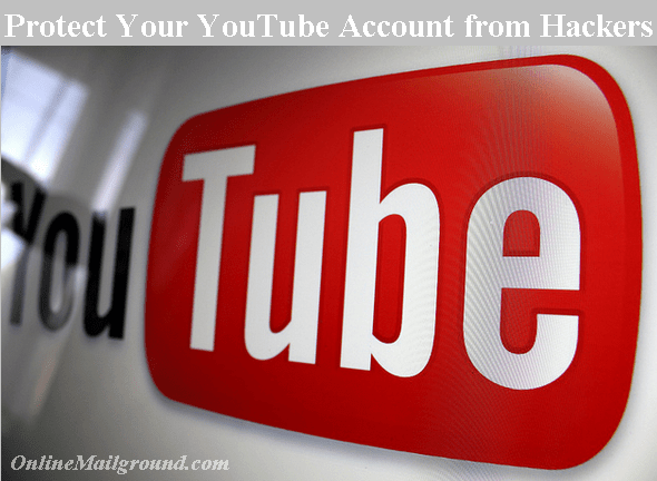 Protect Your YouTube Account From Hackers Here