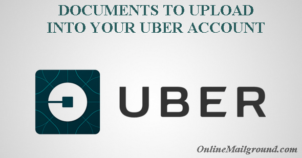 Necessary Required Documents to Upload into Your Uber Account