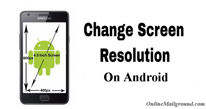 How to Change Smartphone Screen Resolution