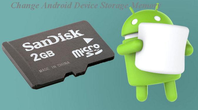 How to Change Android Device Storage Memory