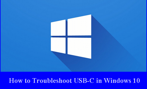 Procedures to Troubleshoot USB-C in Windows 10