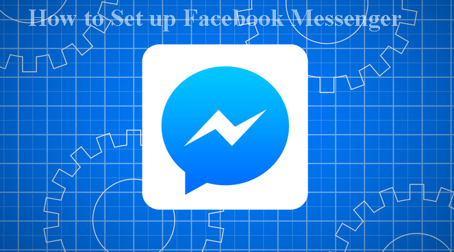 How to Set up Facebook Messenger account