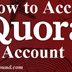 Quora.com Signup Process | How to Access Quora Account