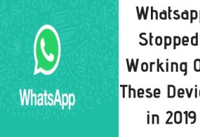 Whatsapp ShutDown Support for These Devices from 2019, Checkout The List