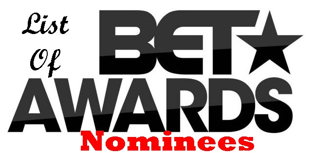 List Of 2018 BET Awards Nominees