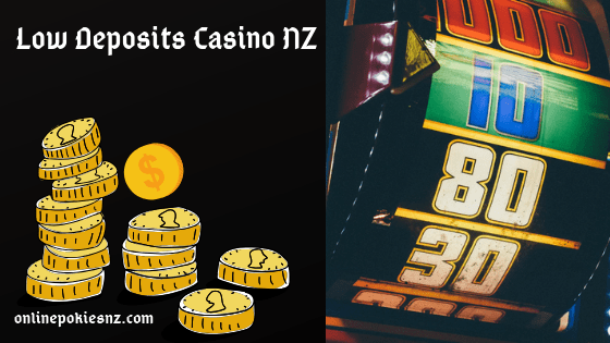 Low deposits Casino NZ