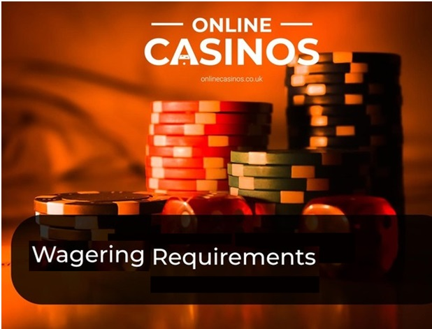 What is wagering requirement at online casinos?