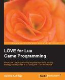 LÖVE for Lua Game Programming
