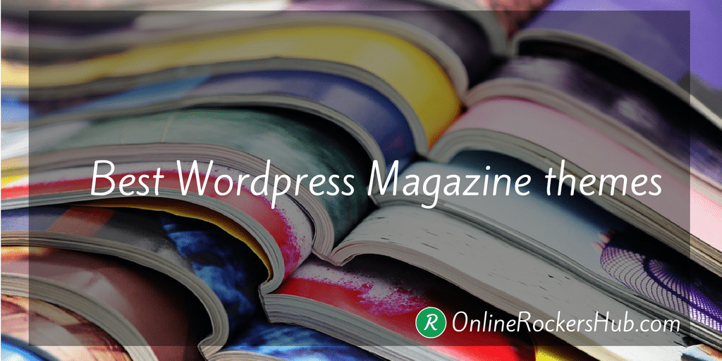 Best Magazine themes for your wordpress site – 2016 Edition