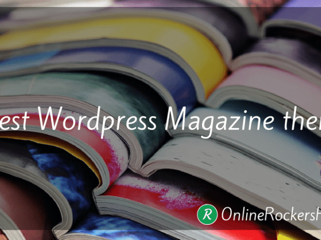 Best Magazine themes for Wordpress from Online Rockers Hub