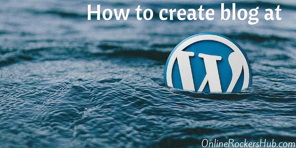 How to create free blog quickly at WordPress.com?
