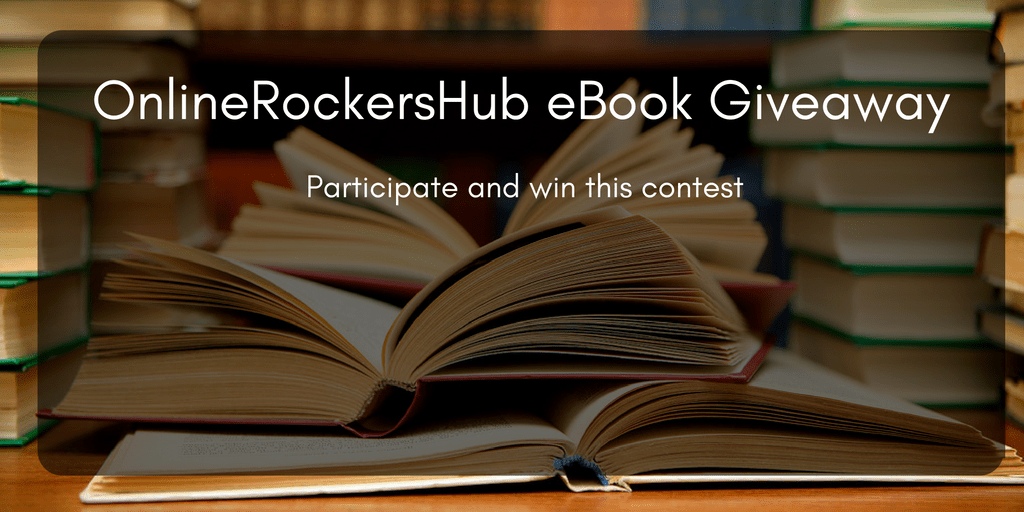 [ OnlineRockersHub Giveaway ] – Participate to win eBook worth 9.99$
