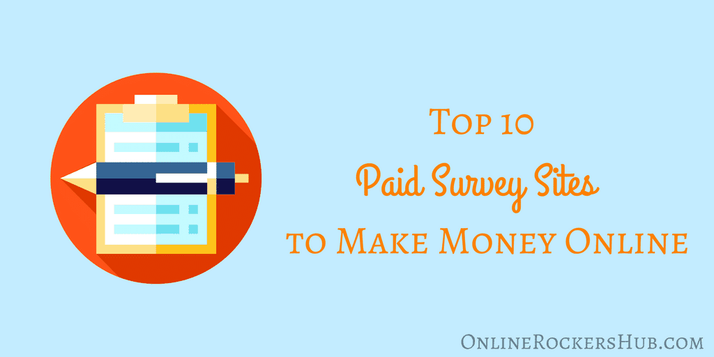 Top 10 paid survey sites to make money online – 2017 edition