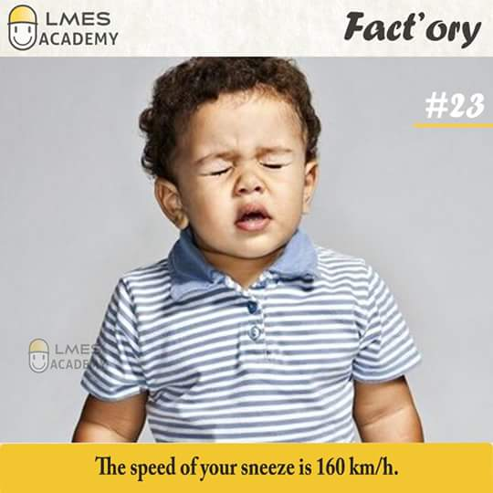 #23 The speed of your sneeze is 160 km/h