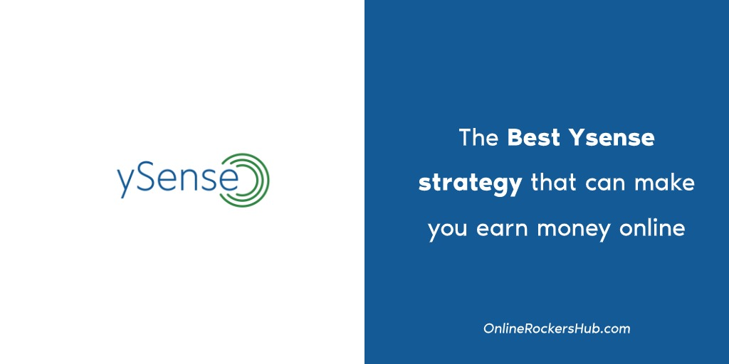 The Best Ysense strategy that can make you earn money online