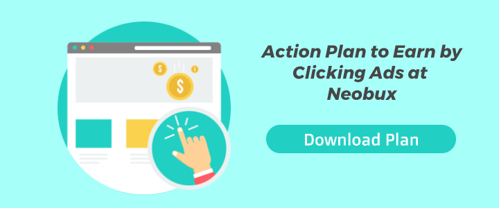 Action Plan to Earn by Clicking Ads at Neobux