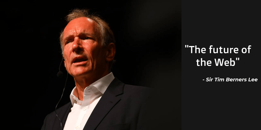 """""""The Future of the Web"""" - Sir Tim Berners Lee"""