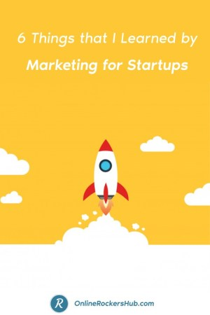 6 Things that I Learned by Marketing for Startups - Pinterest Image