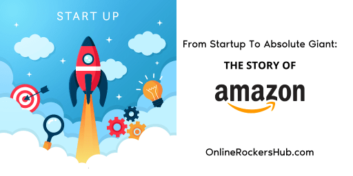 From Startup To Absolute Giant – The Story Of Amazon